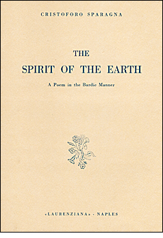 Libro di Cristoforo Sparagna: THE SPIRIT OF THE EARTH - A poem in the Bardic Manner. Introduction by Frances Fleetwood. Laurenziana 1961